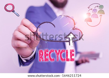Writing note showing Recycle. Business photo showcasing ocess of converting waste materials into new materials and objects. #1646211724