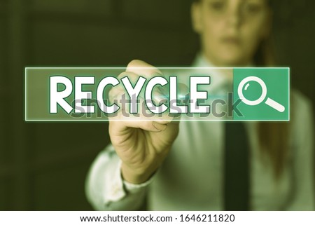 Handwriting text writing Recycle. Concept meaning ocess of converting waste materials into new materials and objects. #1646211820
