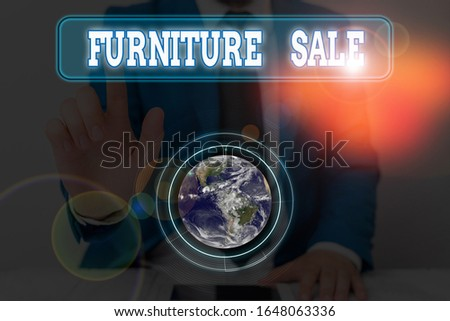 Conceptual hand writing showing Furniture Sale. Business photo showcasing sale of functional and decorative objects of household Elements of this image furnished by NASA. #1648063336