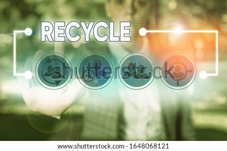 Conceptual hand writing showing Recycle. Business photo showcasing ocess of converting waste materials into new materials and objects. #1648068121
