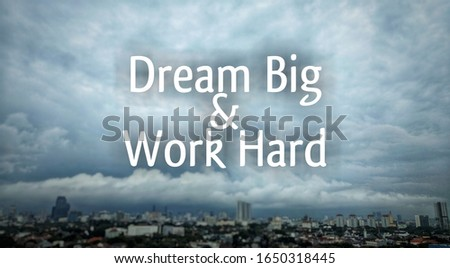"""Inspirational and motivational quotes """"Dream Big & Work Hard"""", with blurred cloud sky background #1650318445"""