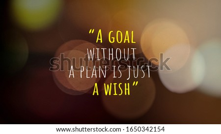 A goal without a plan is just a wish. Motivation Quotes on bokeh background #1650342154