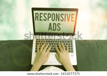 Conceptual hand writing showing Responsive Ads. Business photo showcasing Automatically adjust form and format to fit existing ad space. #1652077375