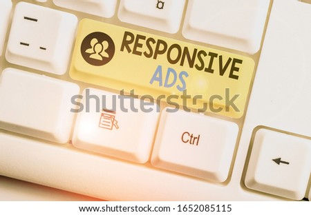 Word writing text Responsive Ads. Business concept for Automatically adjust form and format to fit existing ad space. #1652085115