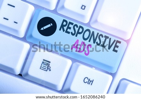 Text sign showing Responsive Ads. Conceptual photo Automatically adjust form and format to fit existing ad space. #1652086240