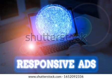 Writing note showing Responsive Ads. Business photo showcasing Automatically adjust form and format to fit existing ad space Elements of this image furnished by NASA. #1652092336