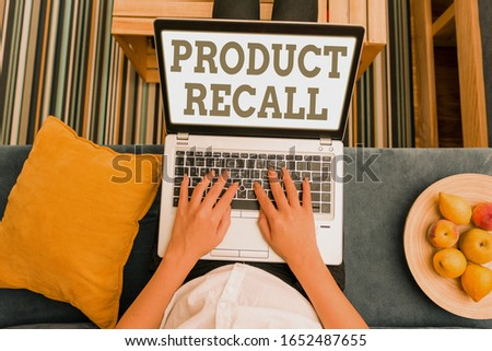 Writing note showing Product Recall. Business photo showcasing process of retrieving potentially unsafe goods from consumers. #1652487655