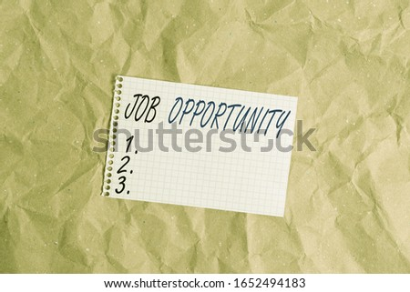 Text sign showing Job Opportunity. Conceptual photo an opportunity of employment or the chance to get a job Papercraft craft paper desk square spiral notebook office study supplies. #1652494183