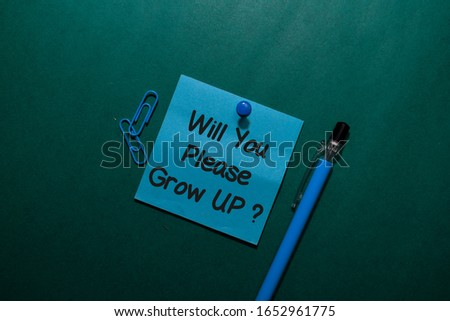 Will You Please Grow up? write on a sticky note isolated on Office Desk #1652961775