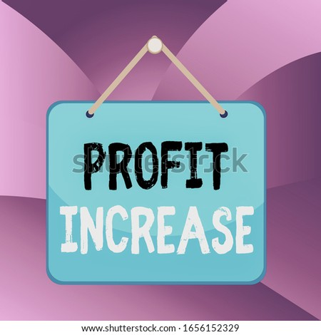 Handwriting text Profit Increase. Concept meaning the growth of revenue generated in business or sales Colored memo reminder empty board blank space attach background rectangle. #1656152329