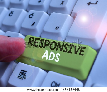Conceptual hand writing showing Responsive Ads. Business photo showcasing Automatically adjust form and format to fit existing ad space. #1656159448
