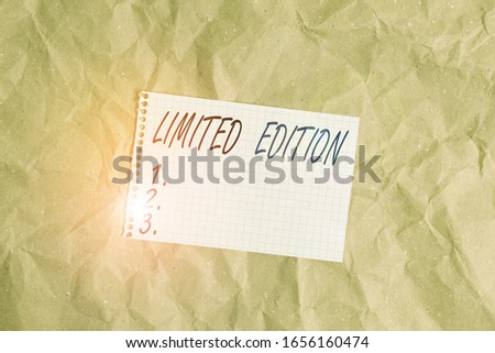 Text sign showing Limited Edition. Conceptual photo produced in small numbers so will be valuable in the future Papercraft craft paper desk square spiral notebook office study supplies. #1656160474
