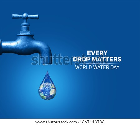 World Water Day Concept. Every Drop Matters. Saving water and world environmental protection concept- Environment day Royalty-Free Stock Photo #1667113786