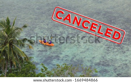 Canceled sign or stamp on kayak picture of tropical holiday because of Corona virus epidemic