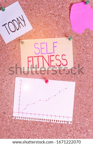 Conceptual hand writing showing Self Fitness. Business photo text state of health and wellbeing and the ability to perform Corkboard size paper thumbtack sheet billboard notice board. #1671222070