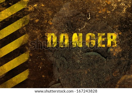 "Texture of the old rusty metal with the words ""Danger"" #167243828"