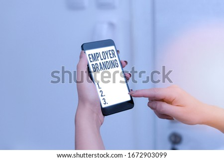 Word writing text Employer Branding. Business concept for promoting company employer choice to desired target group. #1672903099