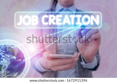 Text sign showing Job Creation. Conceptual photo the provision of new opportunities for paid employment Elements of this image furnished by NASA. #1672915396