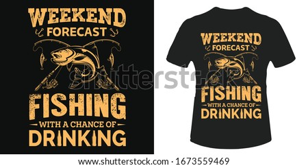 Weekend forecast fishing t-shirt vector design template. Good for fishing poster, label, emblem. With fish, fishing pole vector.