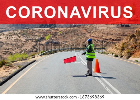 Coronavirus pandemic danger, covid19 epidemic, moving restrictions, virus emergency situation banner, man with red flag on road, closed customs border, transport control, stop sign, travel restriction