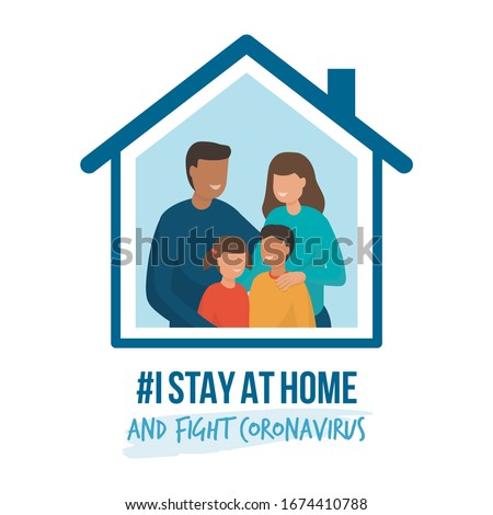 I stay at home awareness social media campaign and coronavirus prevention: family smiling and staying together #1674410788