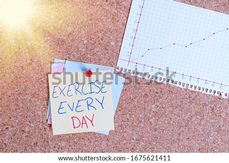 Conceptual hand writing showing Exercise Every Day. Business photo showcasing move body energetically in order to get fit and healthy Corkboard size paper thumbtack sheet billboard notice board. #1675621411