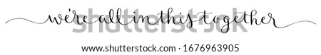 WE'RE ALL IN THIS TOGETHER black vector brush calligraphy banner with swashes Royalty-Free Stock Photo #1676963905