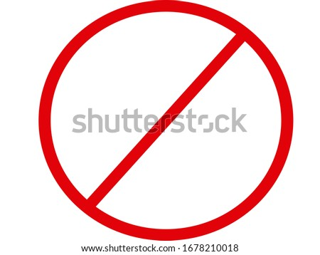 Vector stop sign icon. Red Forbidden . No sign, red warning Prohibition Icon Circle with a slash. Ban symbol. Cancel, delete, embargo, exit, interdict. Negative, Don't Go