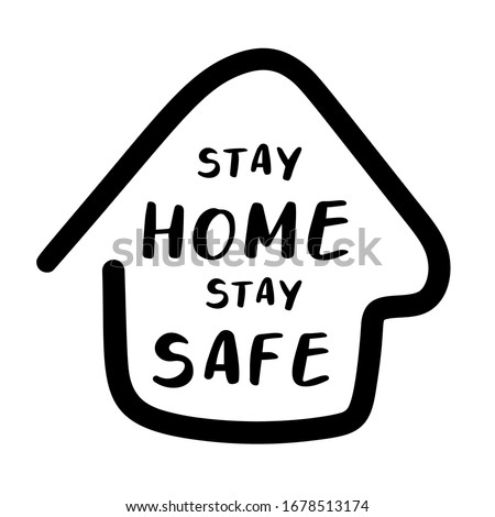 Stay home, stay safe poster design vector. Cute Lettering typography design for self protection times and  home awareness social media campaign and coronavirus prevention - Vector illustration. Royalty-Free Stock Photo #1678513174