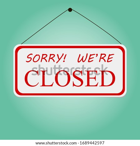 """A white """"Sorry Closed"""" plate with a red frame and the words """"Sorry Closed"""" in red letters. Vector illustration. Stock Photo. #1689442597"""