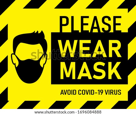 Vector attention sign, please wear mask avoid covid-19 virus black color on yellow background. warning or caution sign. #1696084888