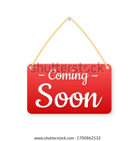 Coming soon hanging sign on white background. Sign for door. Vector illustration. #1700862532