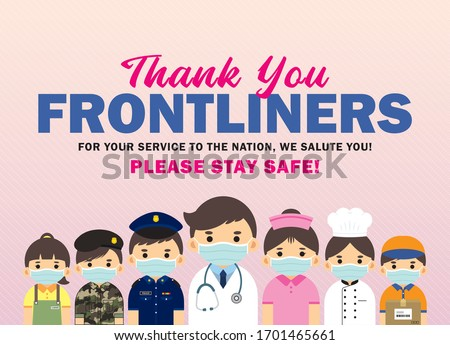 Thank you Frontliners who work for nation during coronavirus (covid-19) outbreak season. Cartoon doctor, nurse, police, military personnel, food servers, couriers & essential retailer flat design. #1701465661