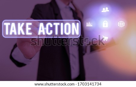 Text sign showing Take Action. Conceptual photo to do somethingoract in order to get a particular result.