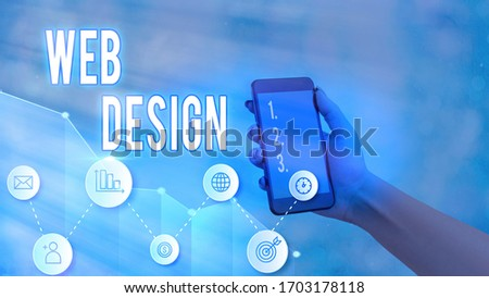 Conceptual hand writing showing Web Design. Business photo text Website development Designing and process of creating websites.