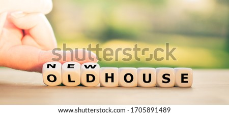 """Hand turns dice and changes the expression """"old house"""" to """"new house"""". #1705891489"""