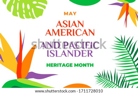 Asian American and Pacific Islander Heritage Month. Vector banner for social media, card, poster. Illustration with text, tropical plants. Asian Pacific American Heritage Month horizontal composition Royalty-Free Stock Photo #1711728010