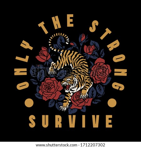 Tiger Illustration with Roses Around with A Slogan Artwork For Apparel and Others Uses
