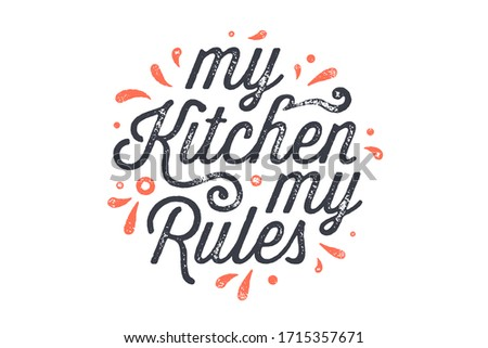 Kitchen poster. Kitchen wall decor, sign, quote. Poster for kitchen design, calligraphy lettering text My Kitchen My Rules on white background. Vintage typography. Vector Illustration #1715357671