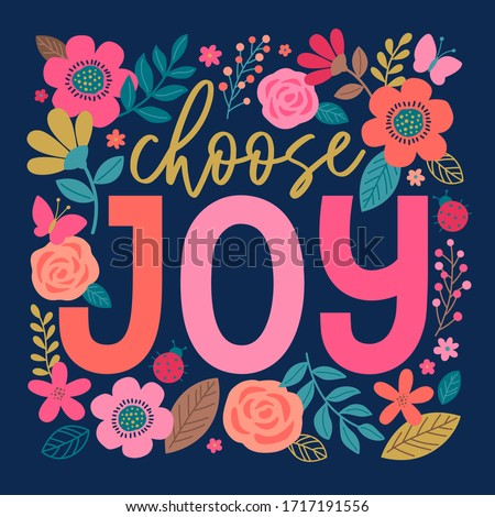 """""""Choose joy"""" colorful typography design with floral border for greeting card. Positive thinking concept with cute hand drawn illustration Royalty-Free Stock Photo #1717191556"""
