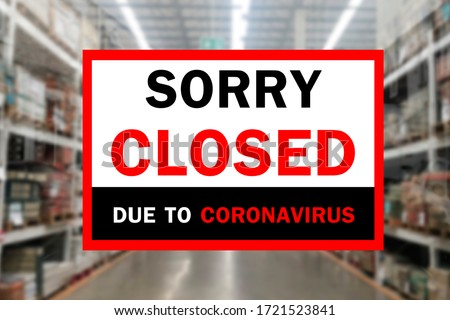 Temporarily closed sign of coronavirus outbreak lockdown, Information warning sign Area quarantine measures in coffee Shop supermarket, company, shopping center closed due to COVID-19 or Coronavirus  #1721523841