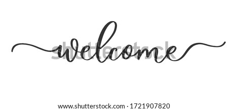 Welcome - calligraphic inscription with  smooth lines. #1721907820