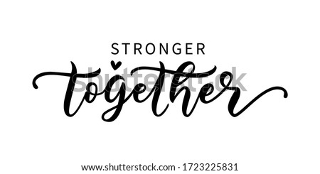 STRONGER TOGETHER. Coronavirus concept. Moivation quote. Together we are strong. Vector illustration. Stay strong. Typography poster. Text on white background. Self quarantine time. Self-isolation Royalty-Free Stock Photo #1723225831