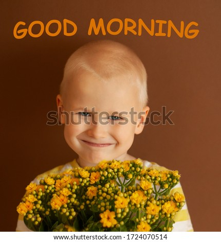 a postcard with the inscription good morning, a photo to cheer up, a smiling boy with a bouquet of flowers. Yellow bouquet of flowers. A happy child with a huge bouquet of beautiful yellow flowers