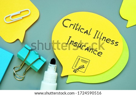 Business concept meaning Critical Illness Insurance with inscription on the page. Royalty-Free Stock Photo #1724590516