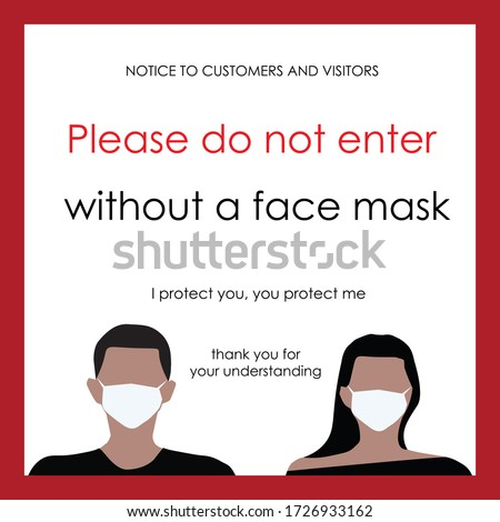 Wear face mask sign and symbol. Please do not enter without a face mask. Protect yourself from Coronavirus. COVID-19 notice. Warning sign to protect face. Notice signs. Mandatory sign vector for mask #1726933162