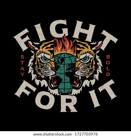 Burning Globe Inside Tiger Head Illustration with Fight For It Slogan Vector Artwork for Apparel and Other Uses