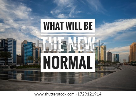 WHAT WILL BE THE NEW NORMAL text on background of Doha City. New normal after Covid-19 pandemic. Coronavirus outbreak concept. Royalty-Free Stock Photo #1729121914