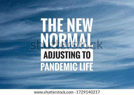 THE NEW NORMAL. ADJUSTING TO PANDERMIC LIFE text on cloudy sky background. New normal after Covid-19 pandemic. Coronavirus outbreak concept. Royalty-Free Stock Photo #1729140217