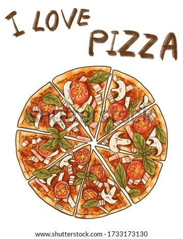 "Illustration of pizza and slice triangle with tomato, ham, bacon, Champignon Mushroom, cheese, sausage, basil. The message ""I love pizza"""